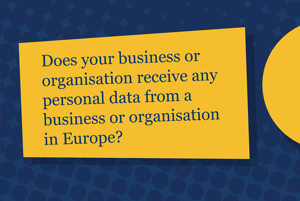 text box asking does your organisation receive any personal data from Europe